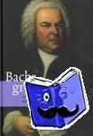 Keyzer, Ad de - Bachs grote passie