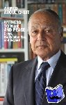Gheit, Ahmed Aboul - Witness to War and Peace - Egypt, the October War, and Beyond