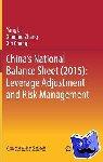 China's National Balance Sheet (2015): Leverage Adjustment and Risk Management