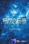 Sen, Dipak K. - Space, Time and Matter