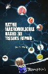 - Native Macromolecule-Based 3D Tissues Repair